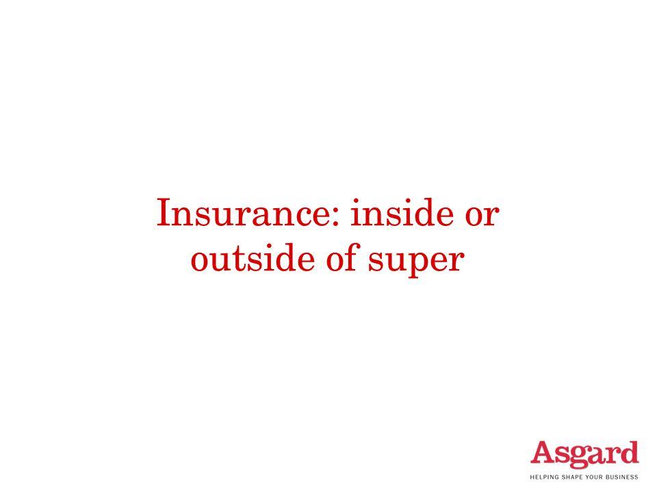 Insurance: inside or outside of super