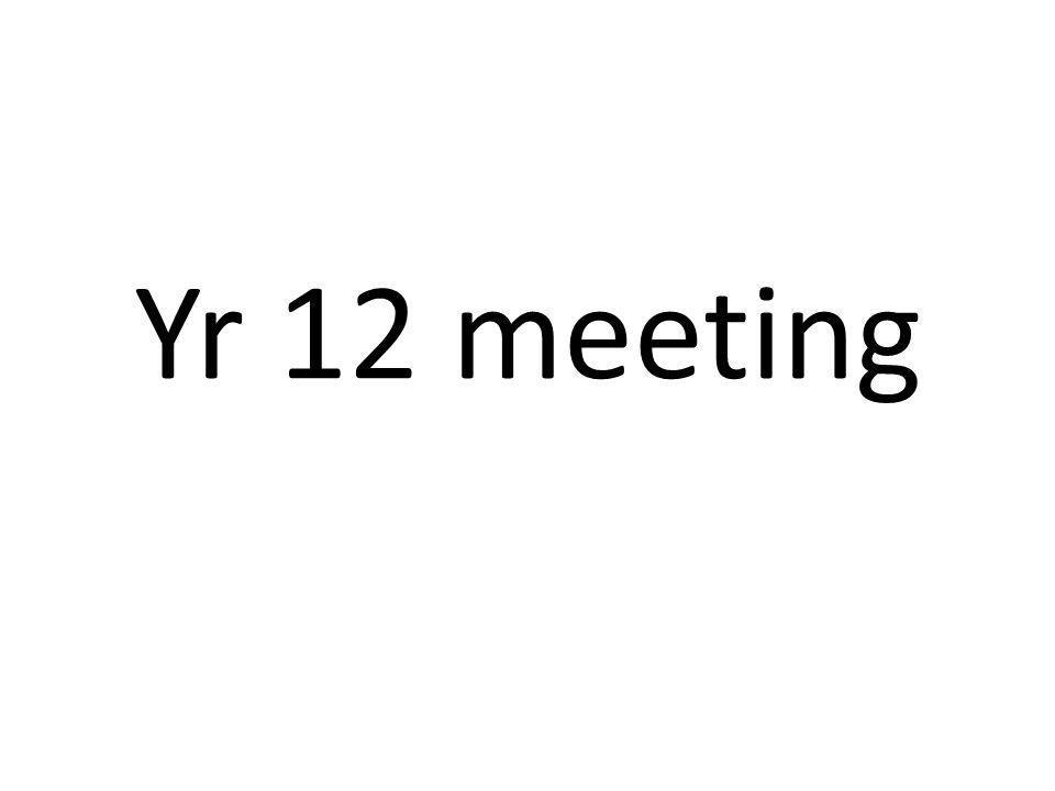 Yr 12 meeting