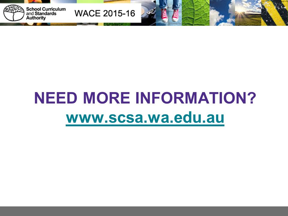 NEED MORE INFORMATION? www.scsa.wa.edu.au www.scsa.wa.edu.au