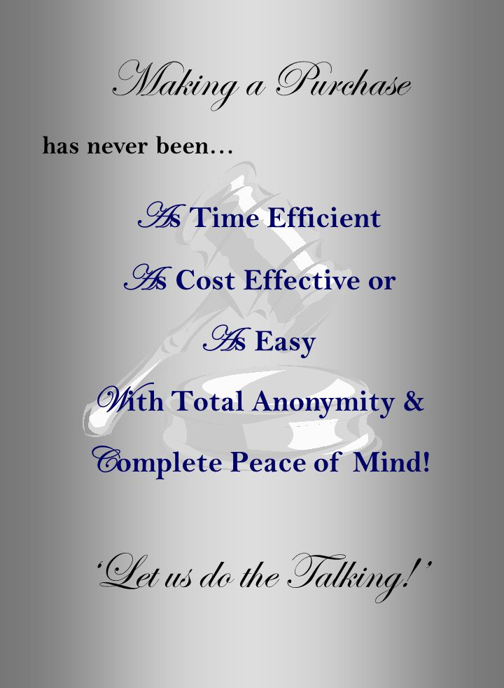 'Let us do the Talking!' has never been… A s Time Efficient A s Cost Effective or A s Easy W ith Total Anonymity & C omplete Peace of Mind! Making a P