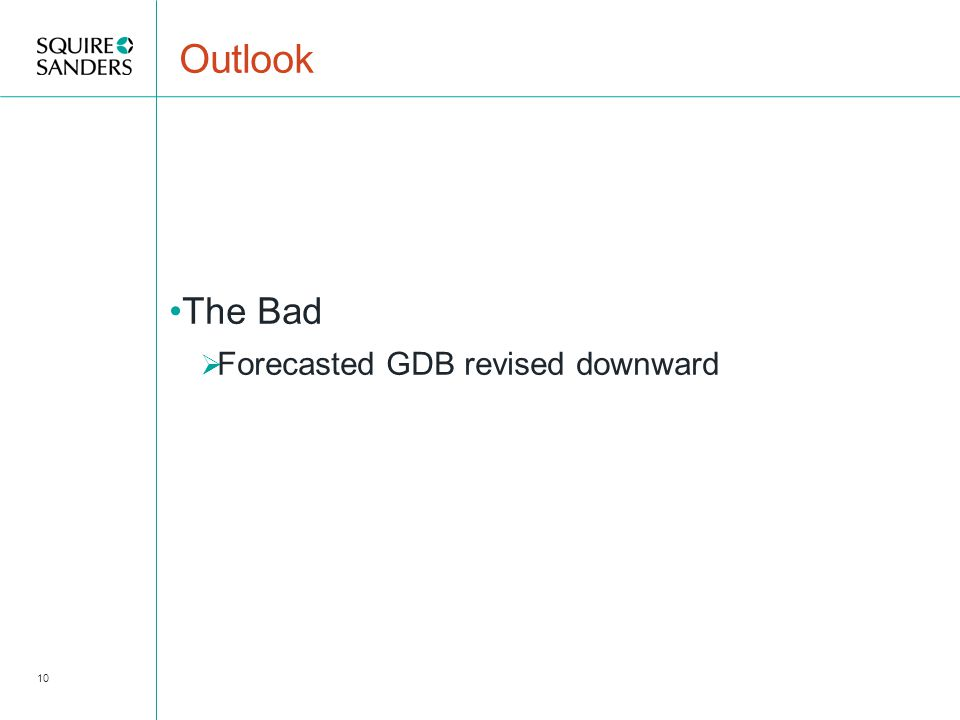 Outlook The Bad  Forecasted GDB revised downward 10