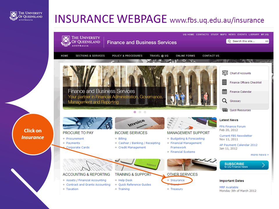 Click on Insurance INSURANCE WEBPAGE www.fbs.uq.edu.au/insurance