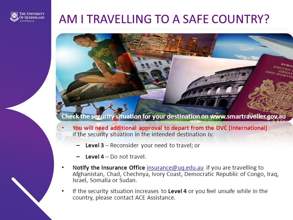 AM I TRAVELLING TO A SAFE COUNTRY.