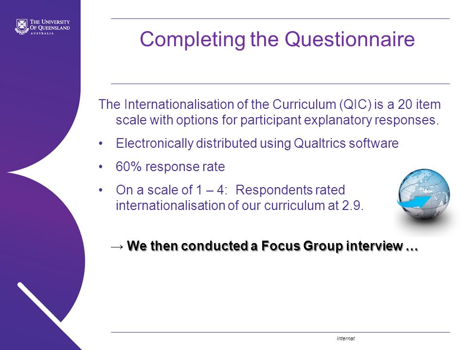 Internationalisation of the Curriculum in Action. Completing the Questionnaire The Internationalisation of the Curriculum (QIC) is a 20 item scale wit