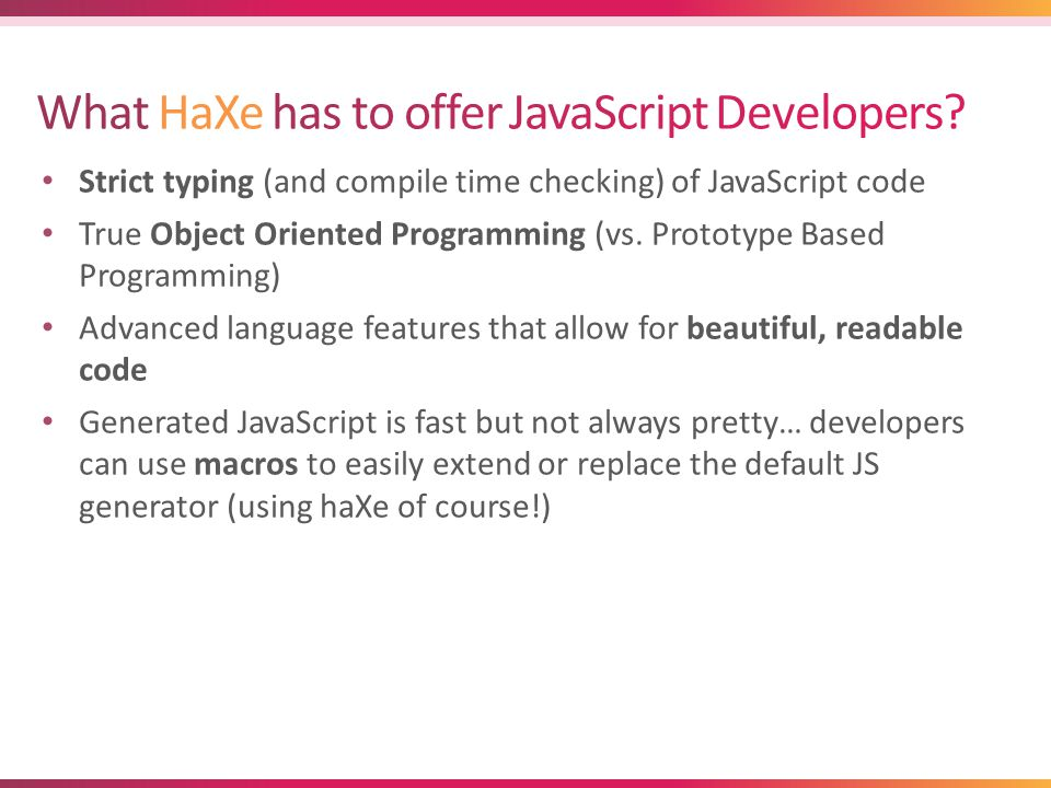 Strict typing (and compile time checking) of JavaScript code True Object Oriented Programming (vs.