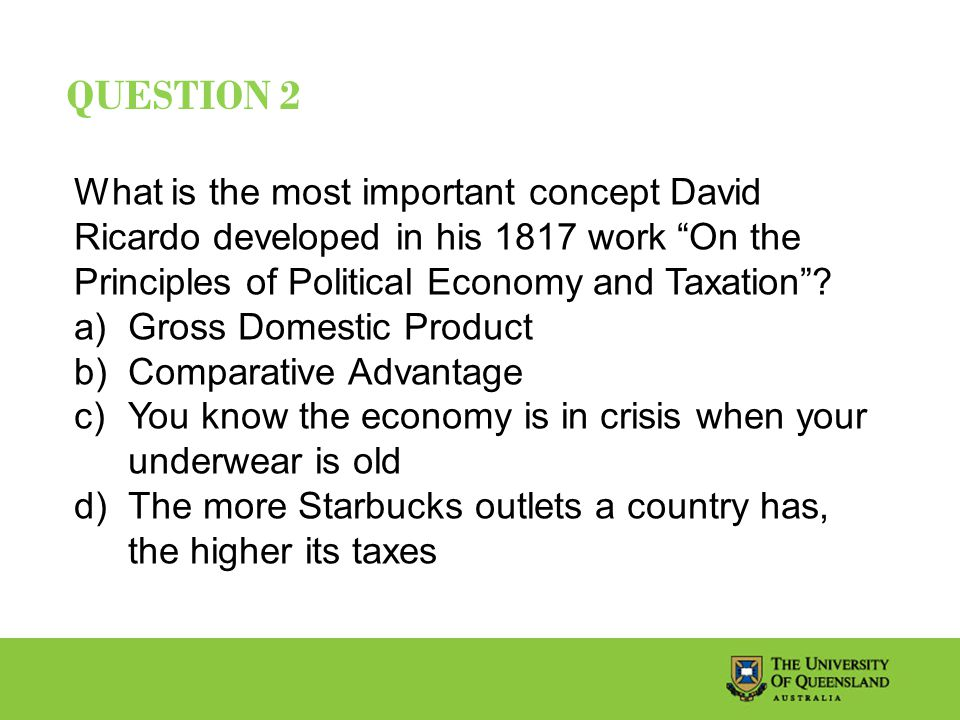 QUESTION 2 What is the most important concept David Ricardo developed in his 1817 work On the Principles of Political Economy and Taxation .