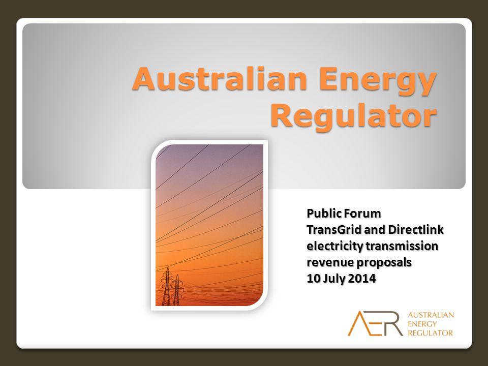 Australian Energy Regulator Public Forum TransGrid and Directlink electricity transmission revenue proposals 10 July 2014