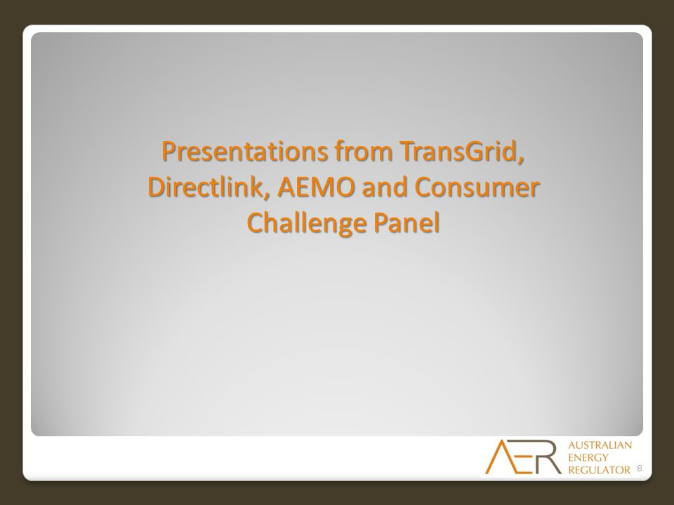Presentations from TransGrid, Directlink, AEMO and Consumer Challenge Panel 8