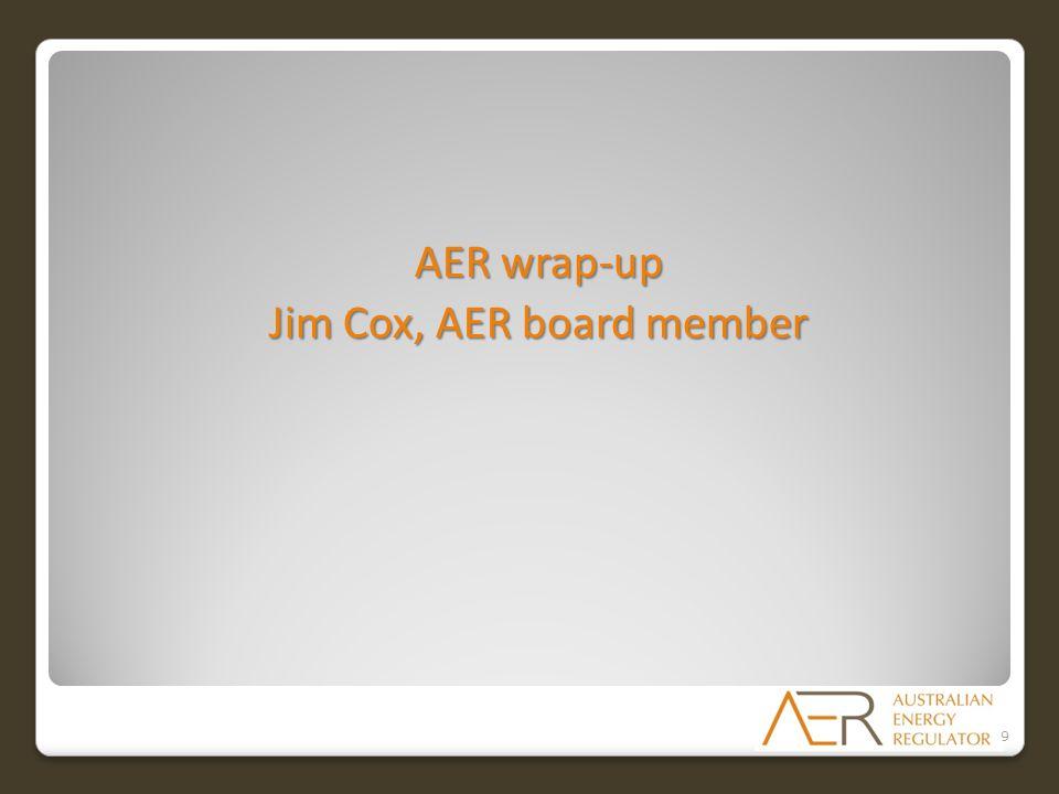 AER wrap-up Jim Cox, AER board member 9