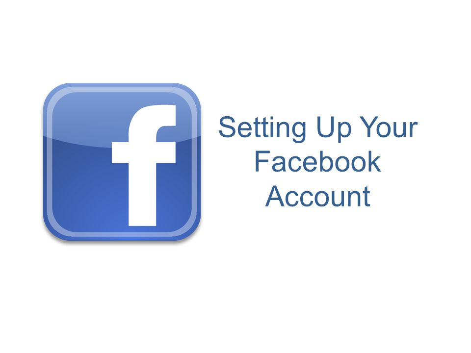 Setting Up Your Facebook Account