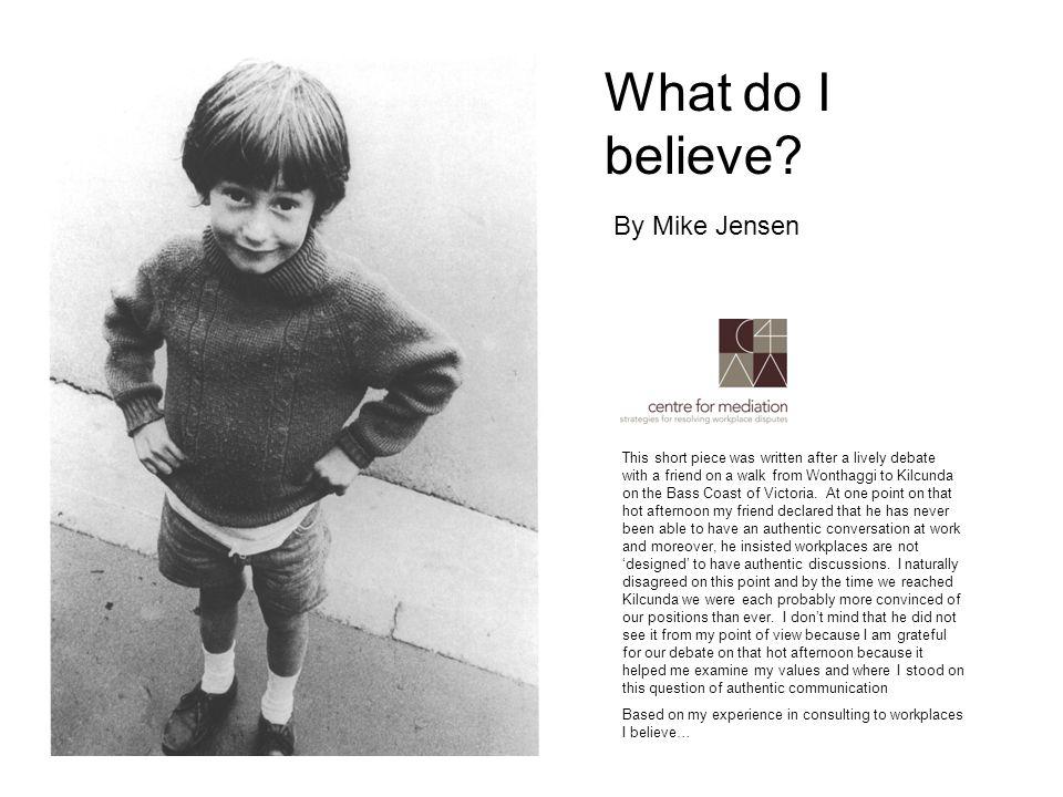 What do I believe.
