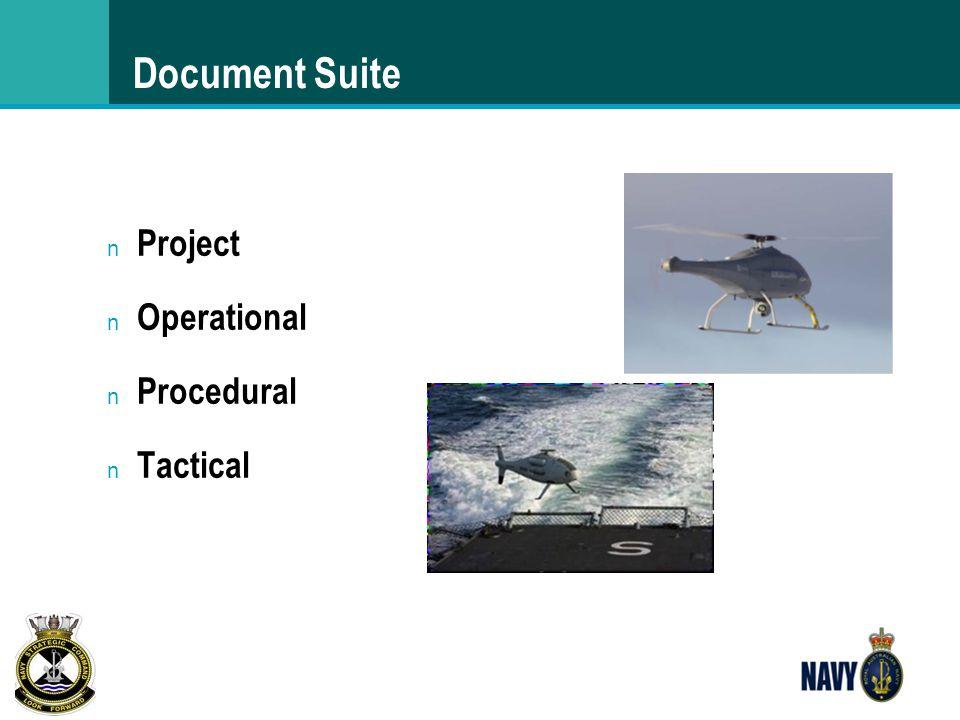 Document Suite n Project n Operational n Procedural n Tactical
