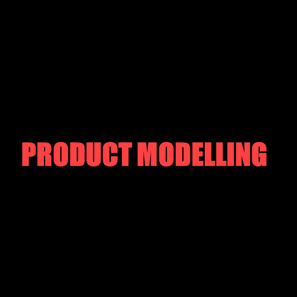 PRODUCT MODELLING