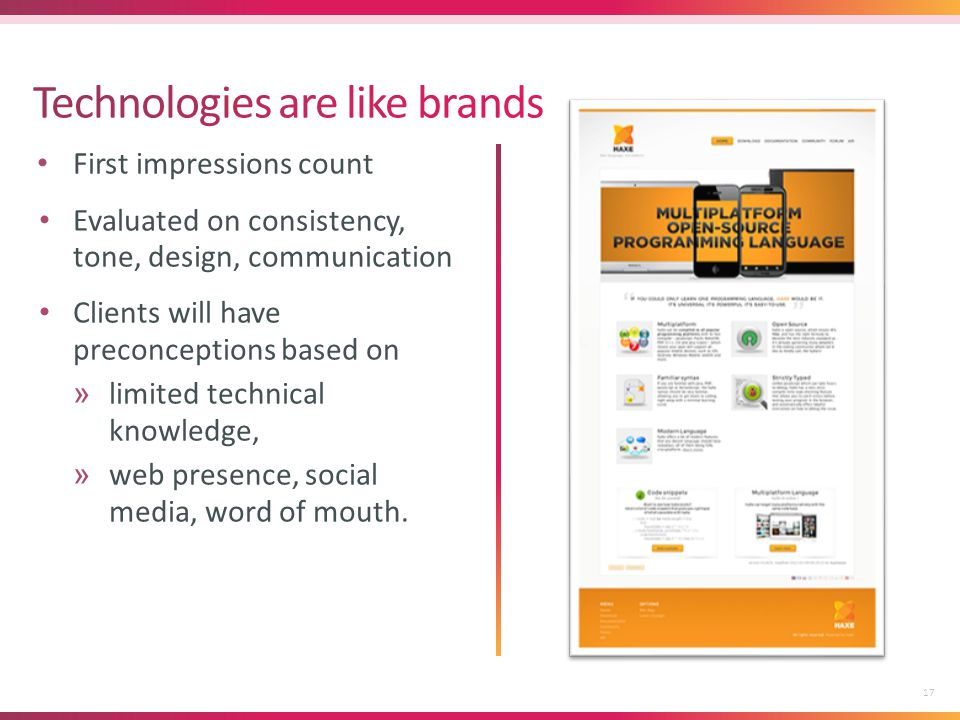 First impressions count Evaluated on consistency, tone, design, communication Clients will have preconceptions based on »limited technical knowledge, »web presence, social media, word of mouth.