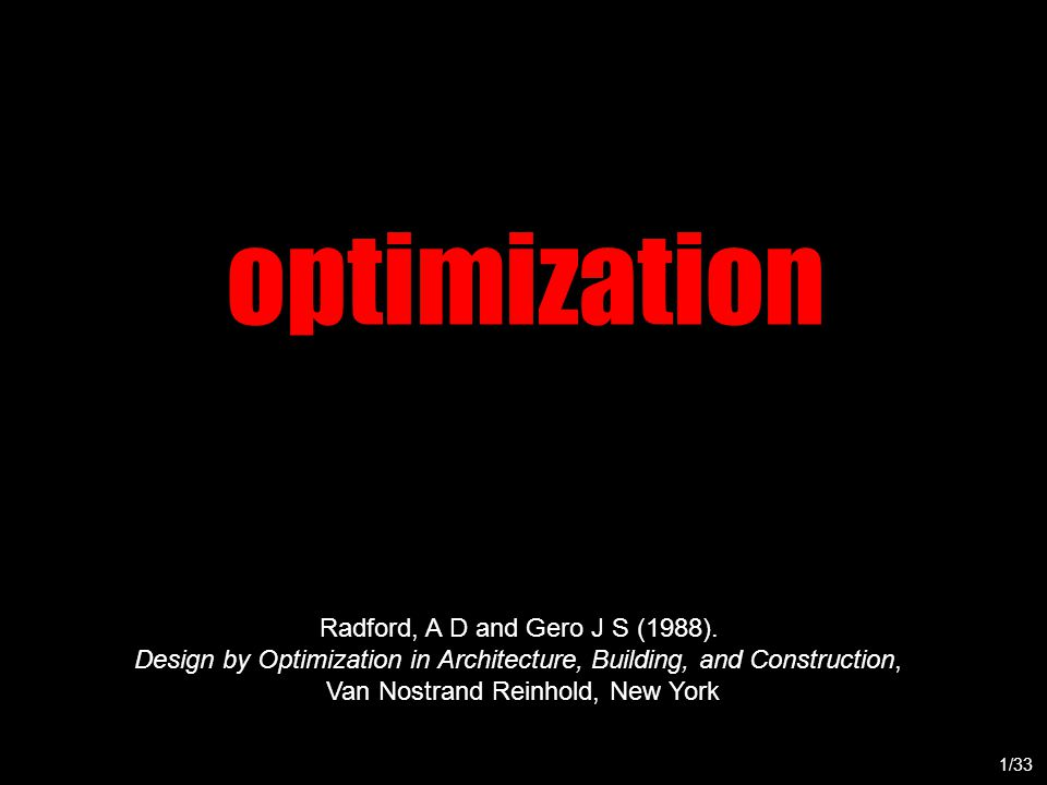 optimization 1/33 Radford, A D and Gero J S (1988).