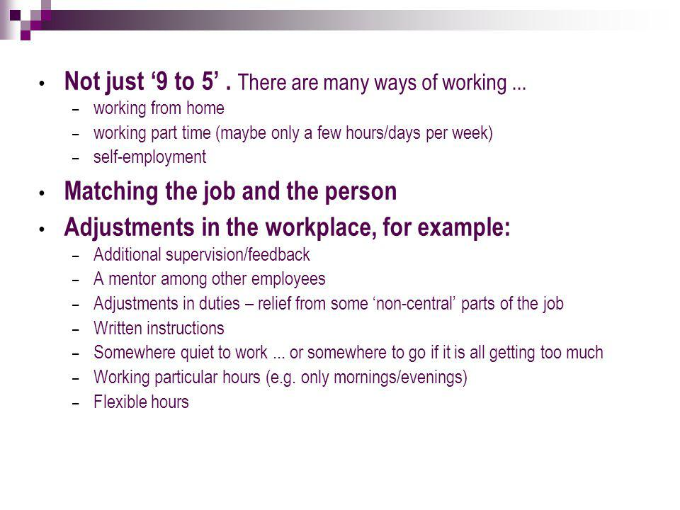 Not just '9 to 5'. There are many ways of working...