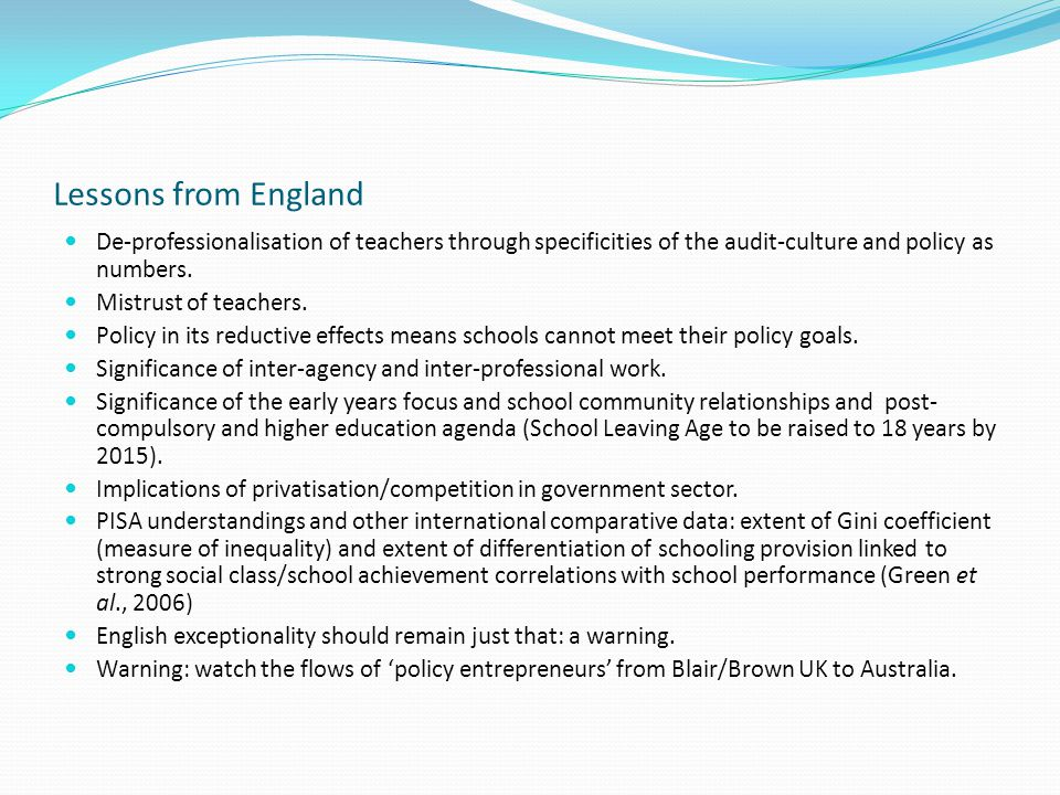 Lessons from England De-professionalisation of teachers through specificities of the audit-culture and policy as numbers.