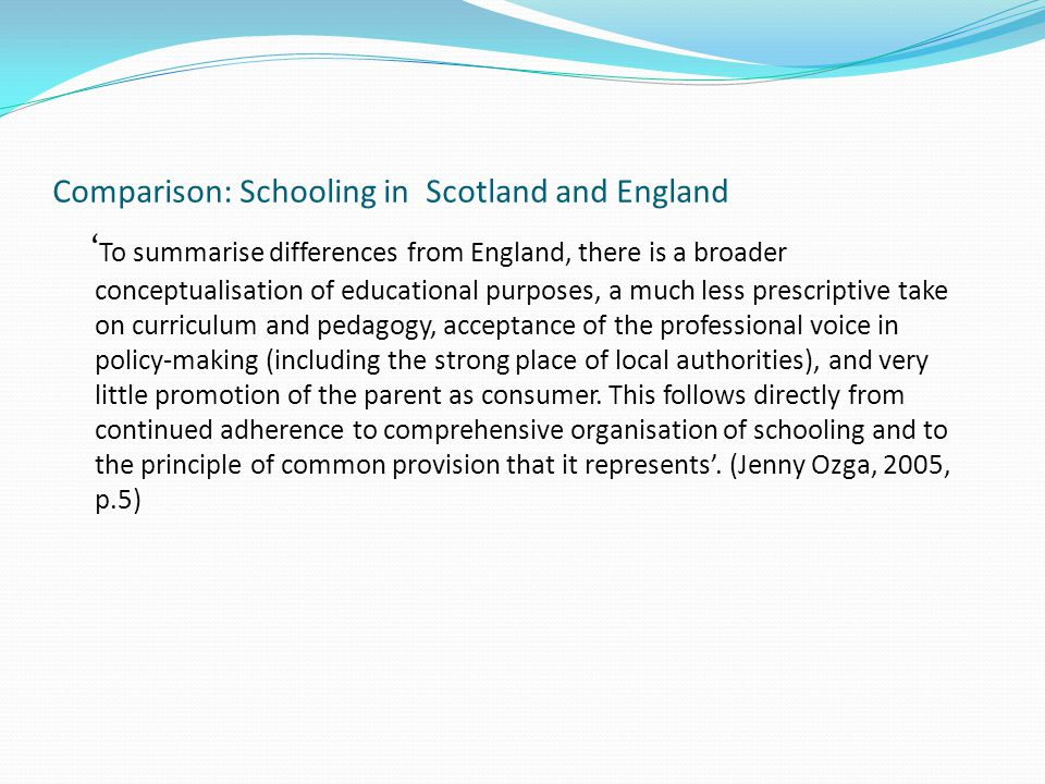 Scotland 1696: Education Act: world's first Education Act by a national parliament: a school in every parish, a fixed salary for the teacher and funding; first literate society; 1980s/90s: no discourse of derision of teachers (cf England, Thatcher) McCrone Report (Teaching Profession for the 21 st Century, 2000): good salaries, high respect, preparation and correction time for primary teachers comparable to that of secondary teachers (22.5 hours contact for all teachers in all sectors per week).