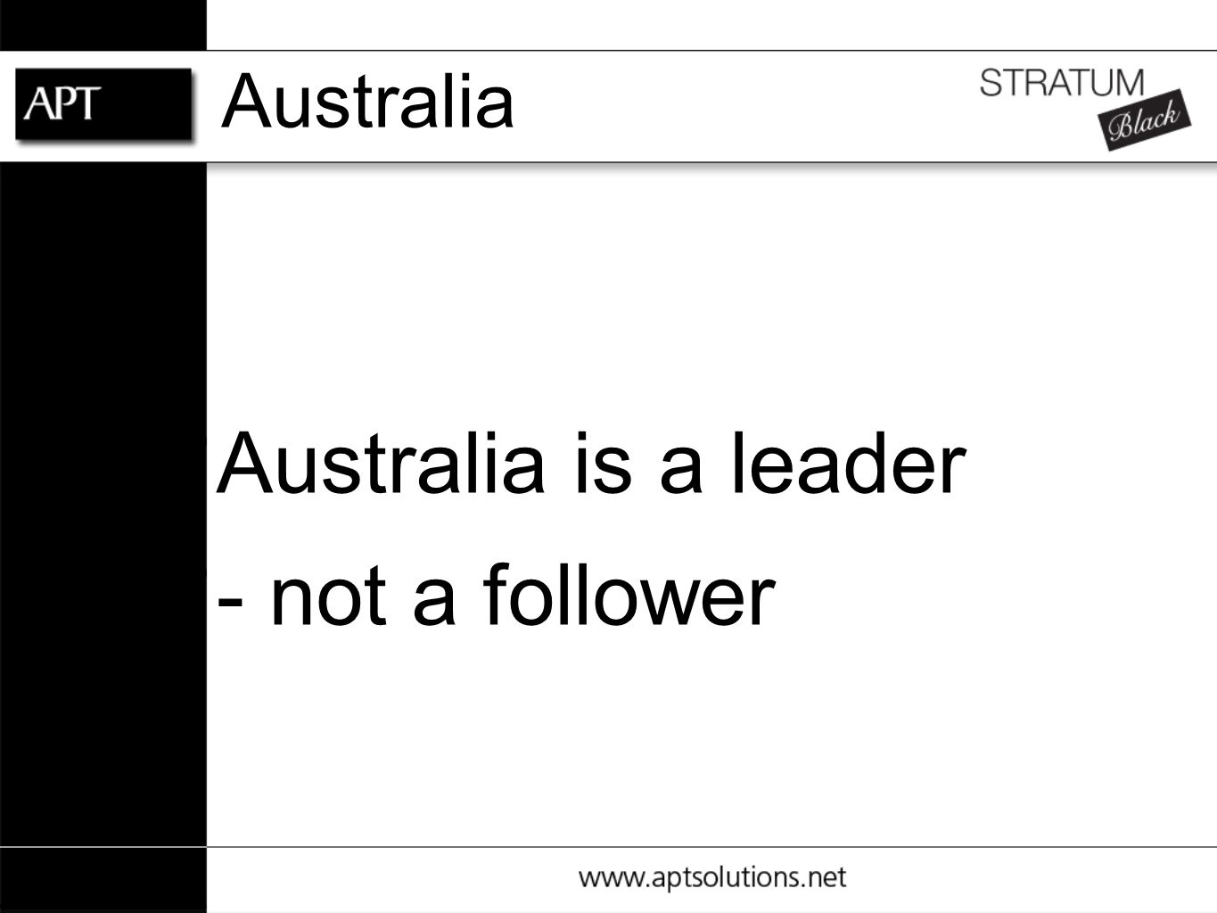 Australia Australia is a leader - not a follower