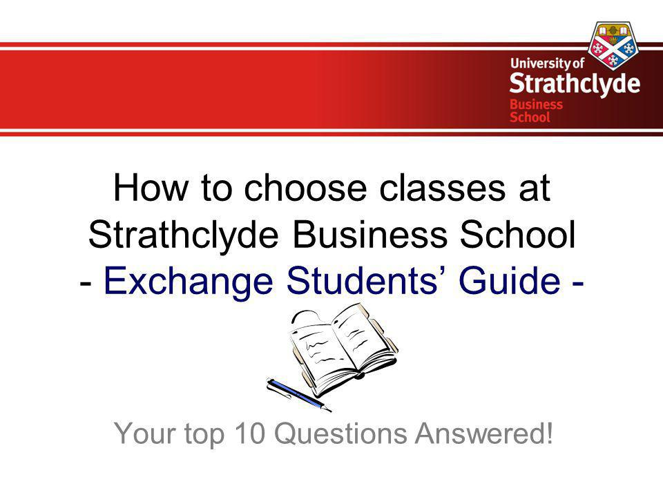 How to choose classes at Strathclyde Business School - Exchange Students' Guide - Your top 10 Questions Answered!