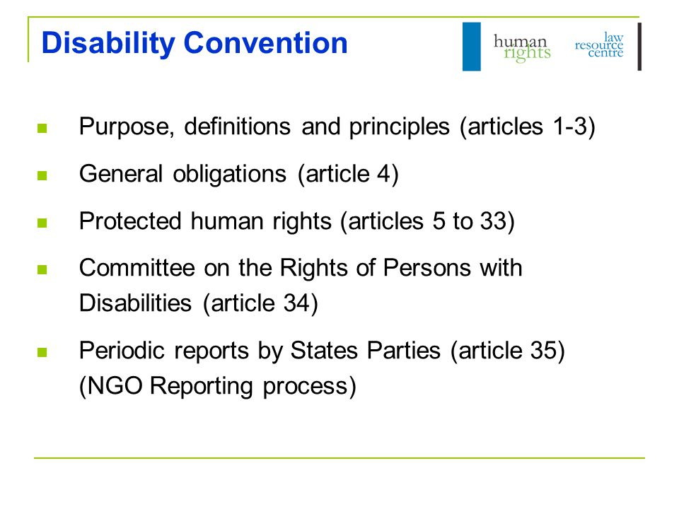 Optional Protocol Additional treaty – recognises the jurisdiction of the Disability Committee to receive complaints from individuals or groups who claim to be a victim of a breach of the Disability Convention (article 1) Australia ratified the OP on 21 August 2009  cannot bring complaints for violations prior to this date See Committee's Rules of Procedure: Rules 55-77
