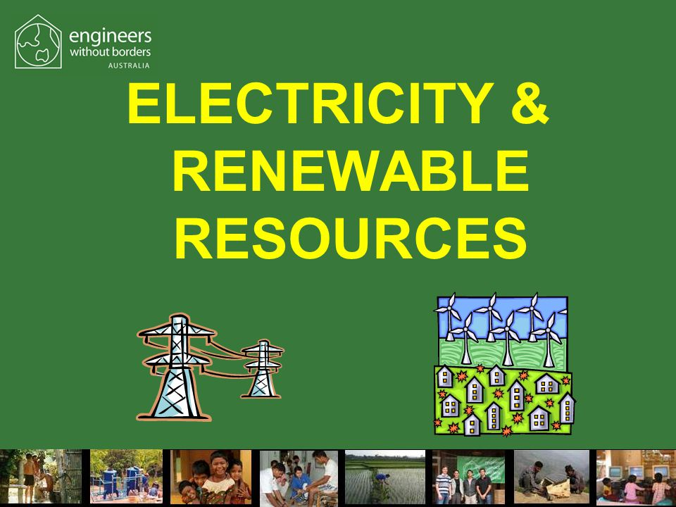 ELECTRICITY & RENEWABLE RESOURCES