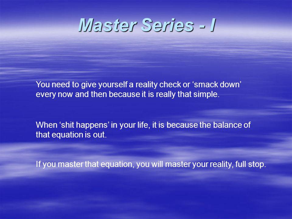 Master Series - I Internal reality External reality Energy In Energy Out