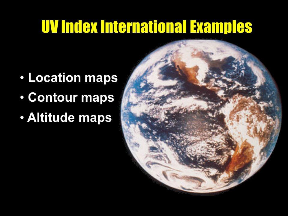 UV Index International Examples Location maps Contour maps Altitude maps