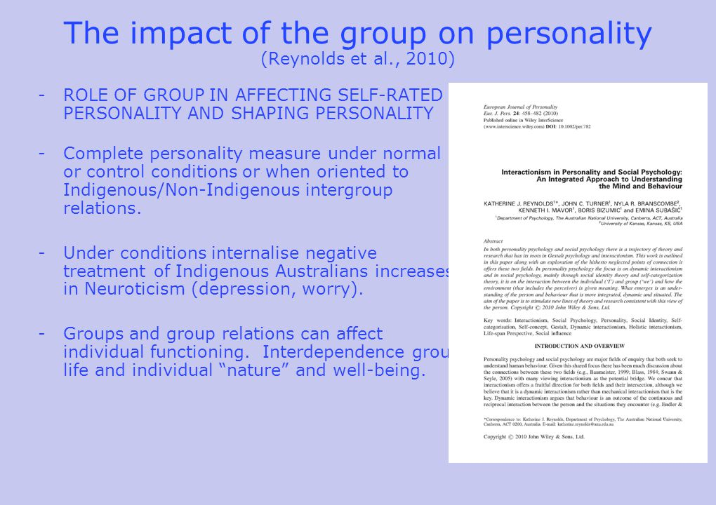 The impact of the group on personality (Reynolds et al., 2010) -ROLE OF GROUP IN AFFECTING SELF-RATED PERSONALITY AND SHAPING PERSONALITY -Complete pe
