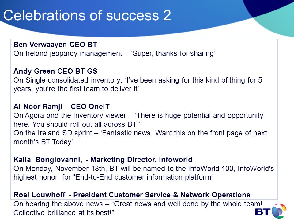 Celebrations of success 2 Ben Verwaayen CEO BT On Ireland jeopardy management – 'Super, thanks for sharing' Andy Green CEO BT GS On Single consolidate