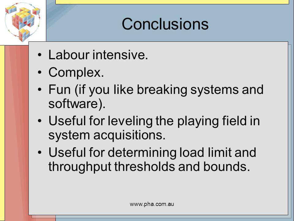 www.pha.com.au Conclusions Labour intensive. Complex.