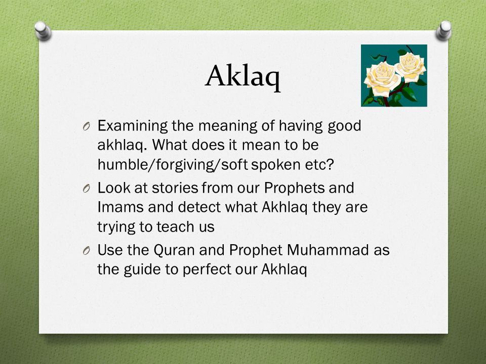 Aklaq O Examining the meaning of having good akhlaq.