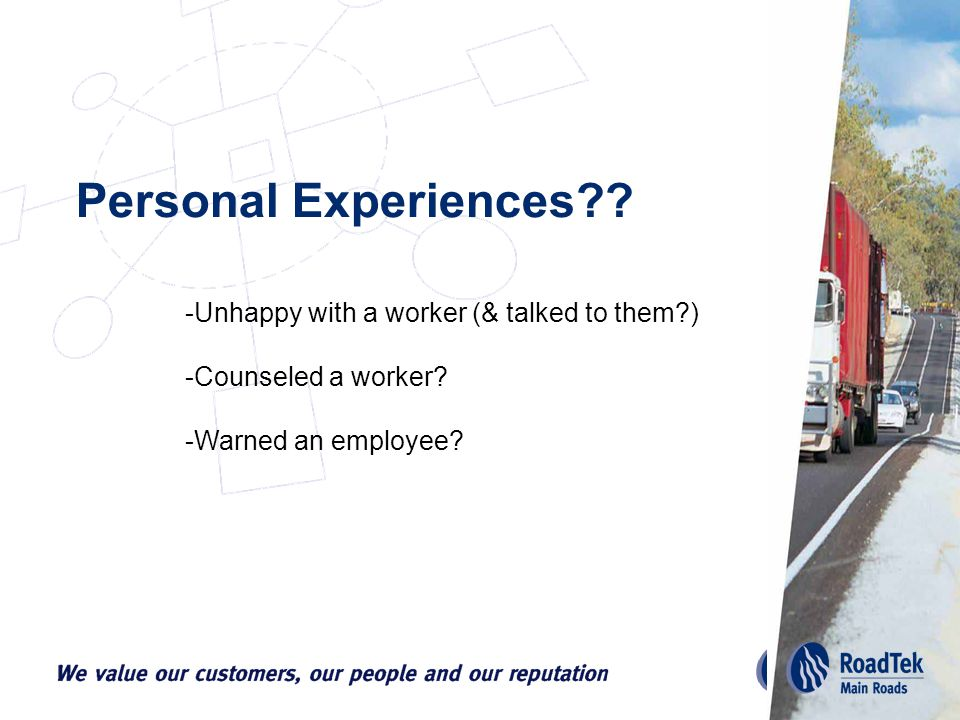Personal Experiences?. -Unhappy with a worker (& talked to them?) -Counseled a worker.