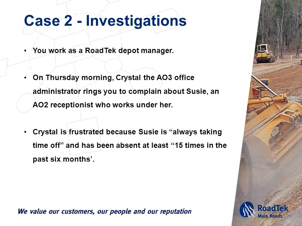 Case 2 - Investigations You work as a RoadTek depot manager.