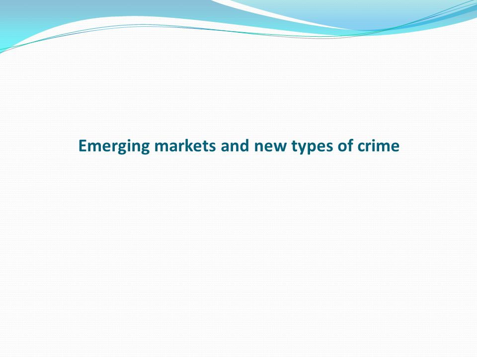 Emerging markets and new types of crime