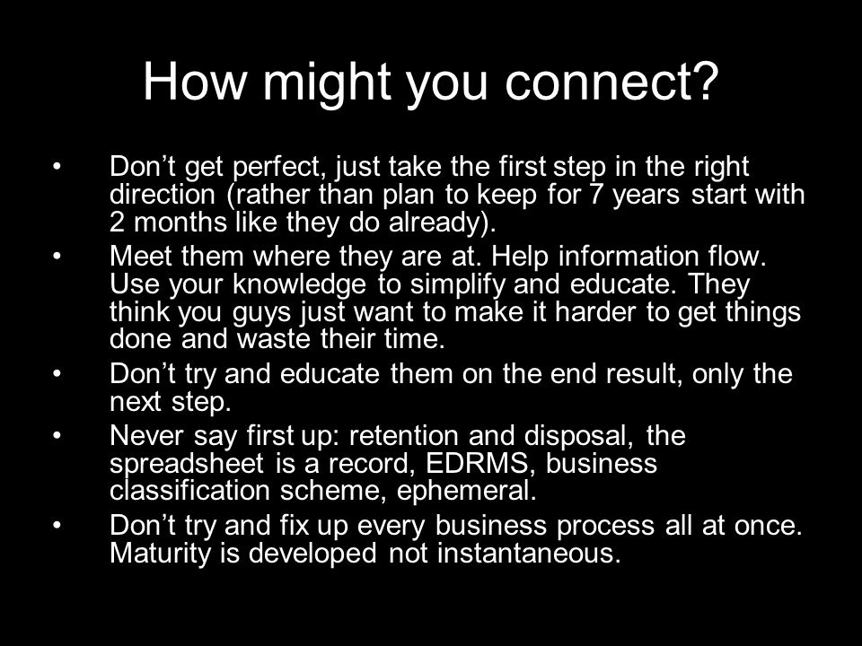 How might you connect.