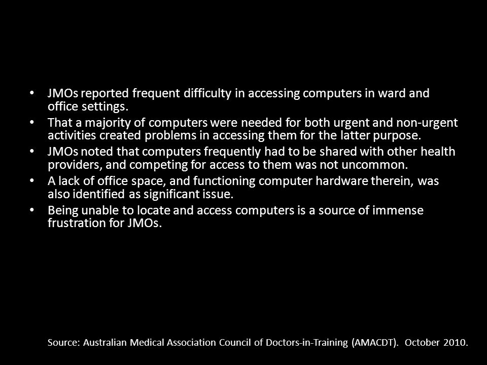 JMOs reported frequent difficulty in accessing computers in ward and office settings. That a majority of computers were needed for both urgent and non