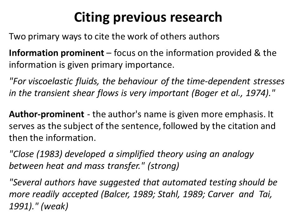 Citing previous research Two primary ways to cite the work of others authors Information prominent – focus on the information provided & the information is given primary importance.