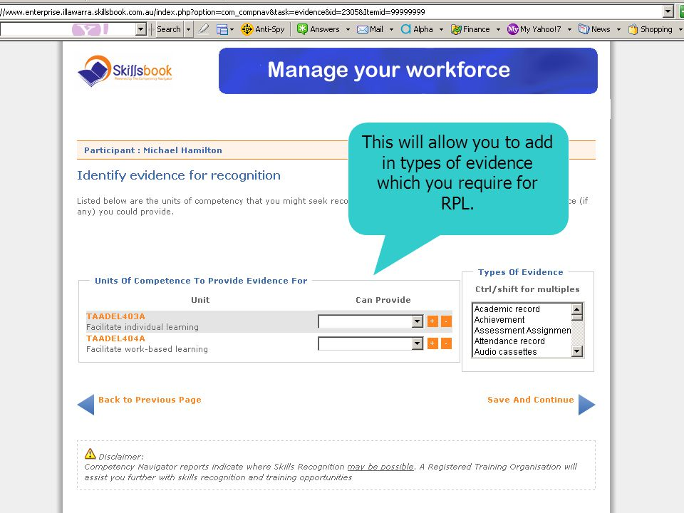 This will allow you to add in types of evidence which you require for RPL.