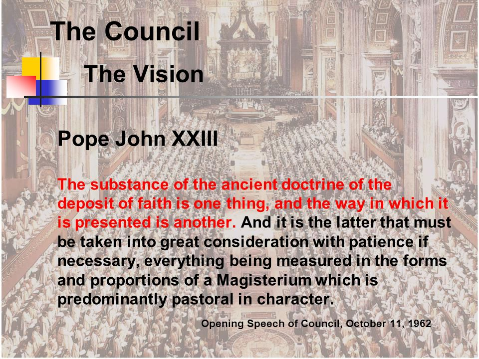 The Vision The substance of the ancient doctrine of the deposit of faith is one thing, and the way in which it is presented is another.