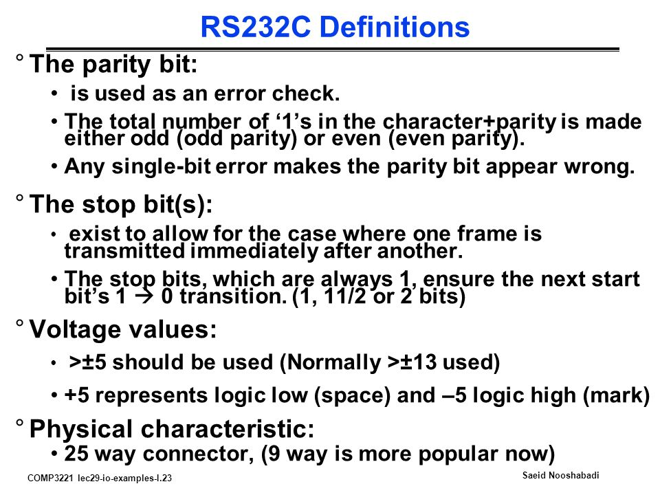 COMP3221 lec29-io-examples-I.23 Saeid Nooshabadi RS232C Definitions °The parity bit: is used as an error check.
