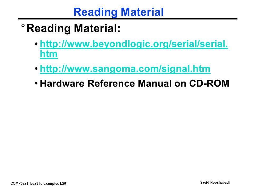 COMP3221 lec29-io-examples-I.26 Saeid Nooshabadi Reading Material °Reading Material: http://www.beyondlogic.org/serial/serial.