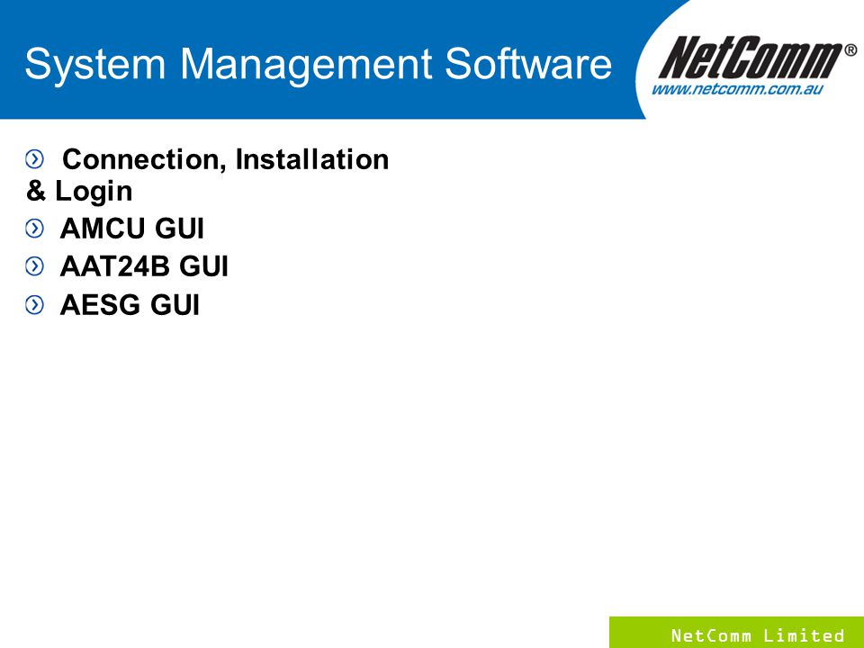 NetComm Limited 2 System Management Software Connection, Installation & Login AMCU GUI AAT24B GUI AESG GUI