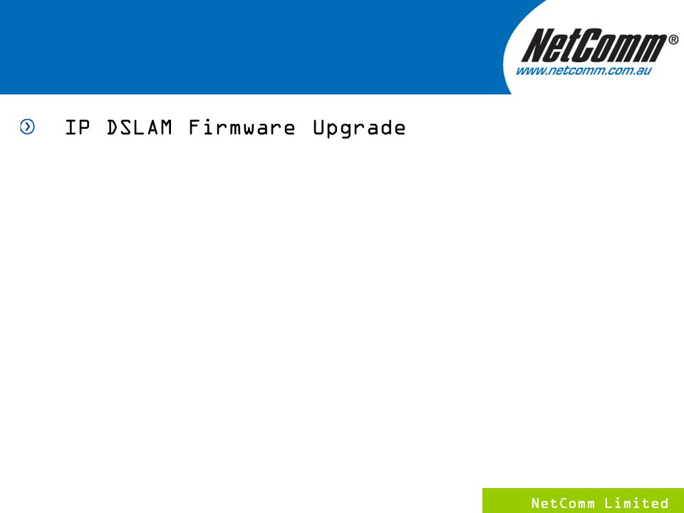 NetComm Limited 9 IP DSLAM Firmware Upgrade
