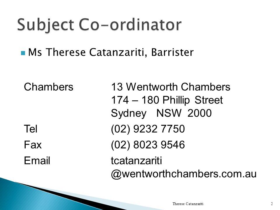 Ms Therese Catanzariti, Barrister Therese Catanzariti2 Chambers13 Wentworth Chambers 174 – 180 Phillip Street Sydney NSW 2000 Tel(02) 9232 7750 Fax(02) 8023 9546 Emailtcatanzariti @wentworthchambers.com.au