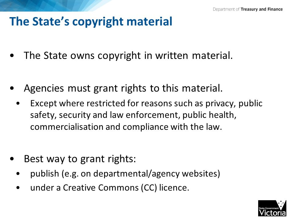 The State's copyright material The State owns copyright in written material.