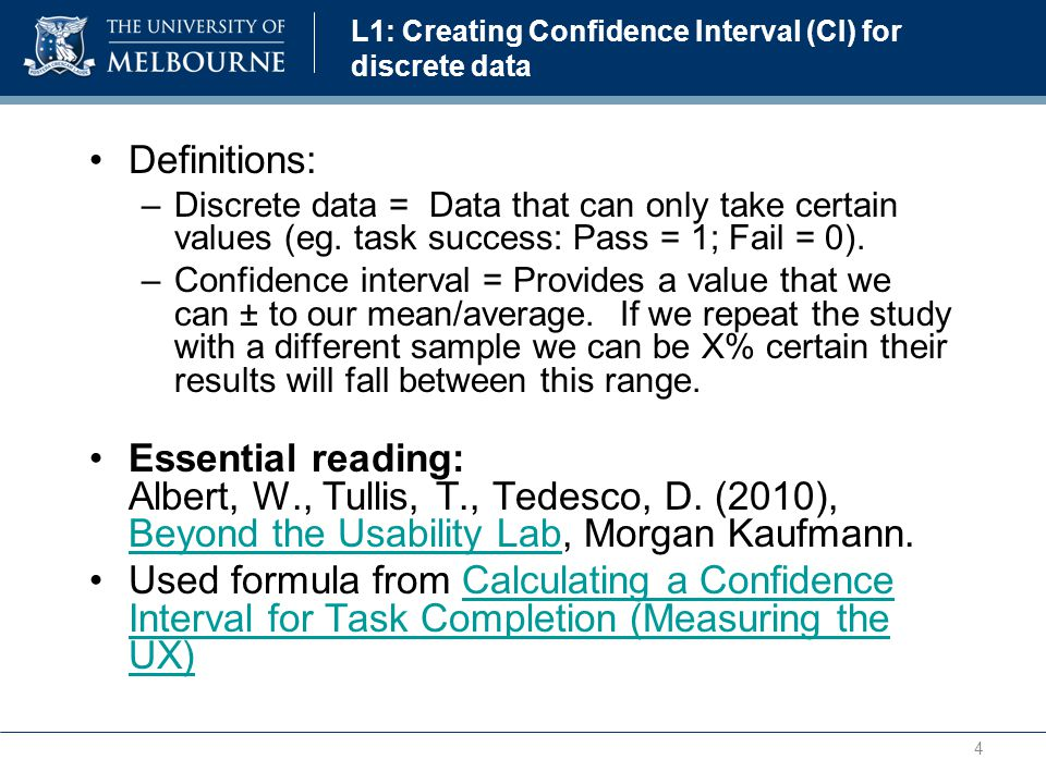 L1: Creating Confidence Interval (CI) for discrete data Definitions: –Discrete data = Data that can only take certain values (eg.