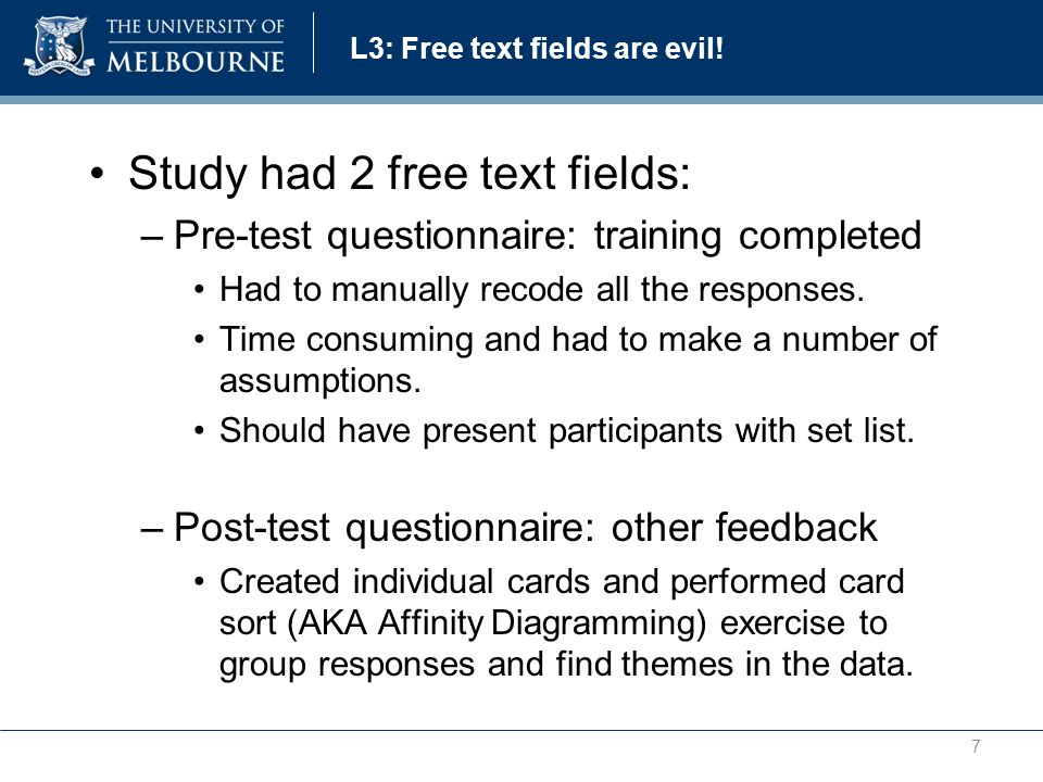 L3: Free text fields are evil.