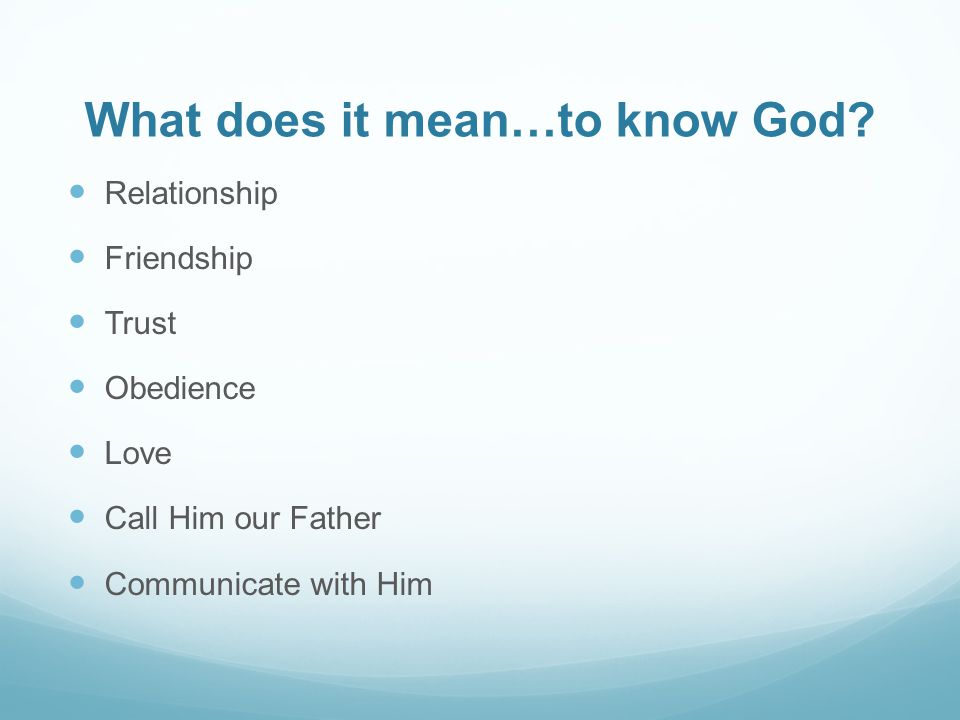 What does it mean…to know God.