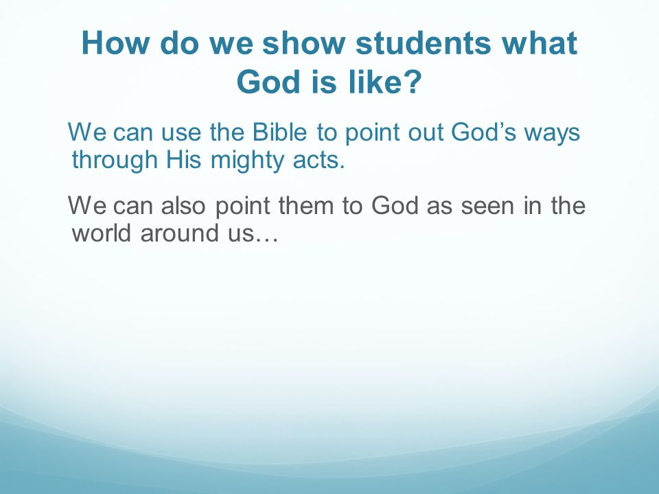 How do we show students what God is like.